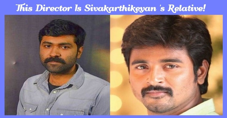 This Director Is Sivakarthikeyan's Relative!
