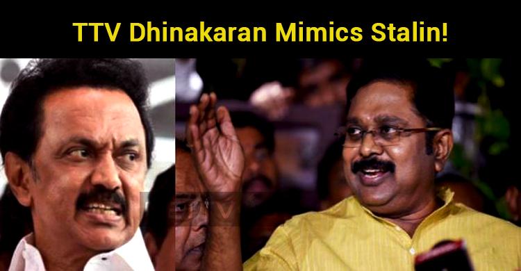 TTV Dhinakaran Mimics Stalin!