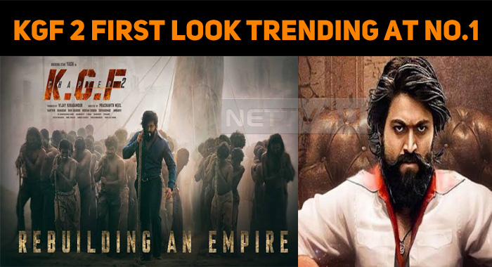KGF 2 First Look Trending At Number 1!
