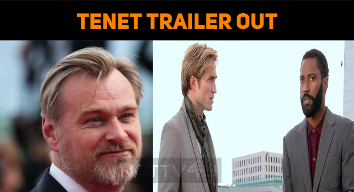 Tenet Trailer Hyped Up The Expectations!
