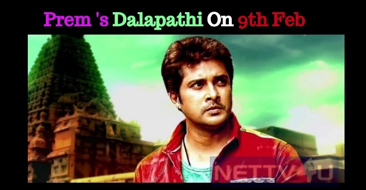 Prem's Dalapathi To Hit The Screens Next Month!..