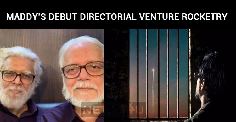Madhavan's Debut Directorial Venture Rocketry Is Shaping Up Well!