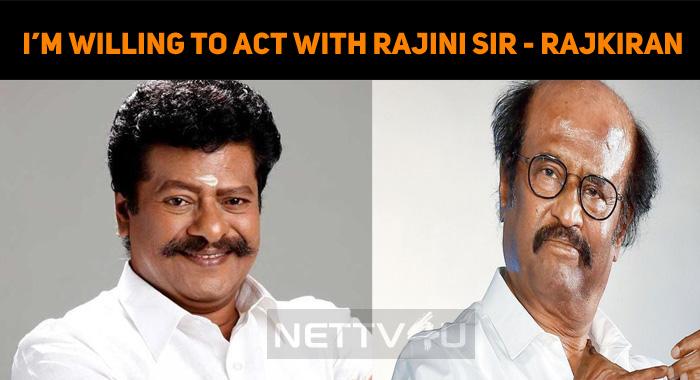 I'm Ready To Act As Rajini's Grandpa – Raj Kira..