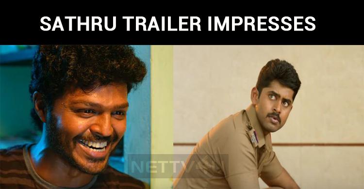 Kathir's Sathru Trailer Hypes Up The Expectations!