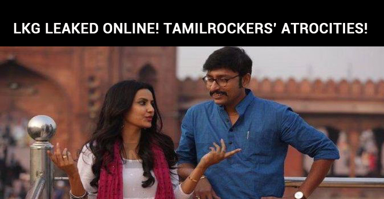 LKG Leaked Online! Tamilrockers' Atrocities!