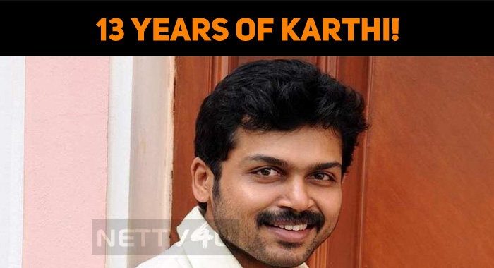 13 Years Of Karthi!