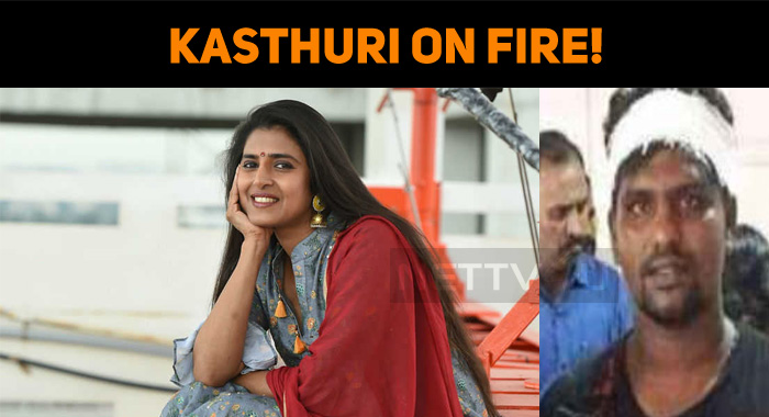 Kasthuri On Fire!