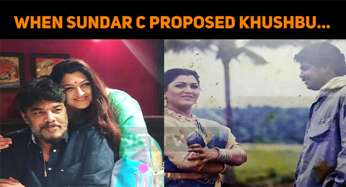 When Sundar C Proposed Khushbu… Nostalgic Momen..
