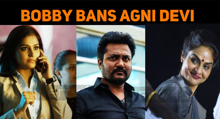 Bobby Simha Gets The Interim Ban On Agni Devi!