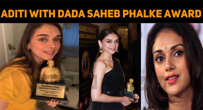 Aditi Rao Honored With Dada Saheb Phalke Award!
