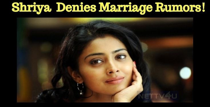 Shriya Saran Denies Her Marriage Rumors!