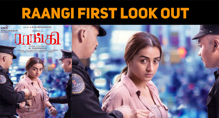Trisha's Raangi First Look Out!