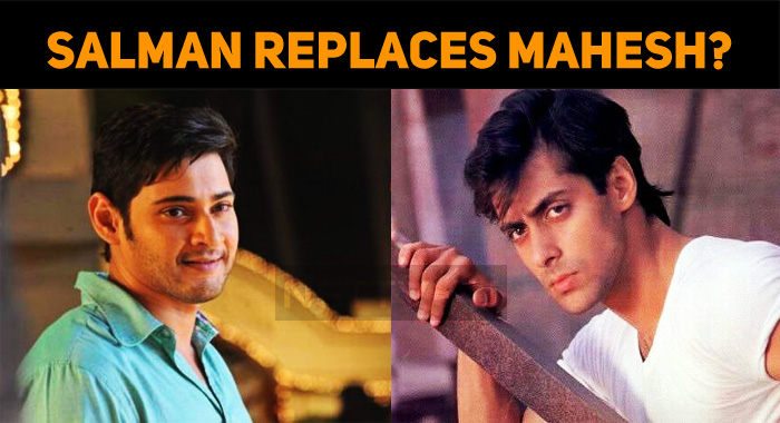 Will Salman Khan Replace Mahesh Babu?
