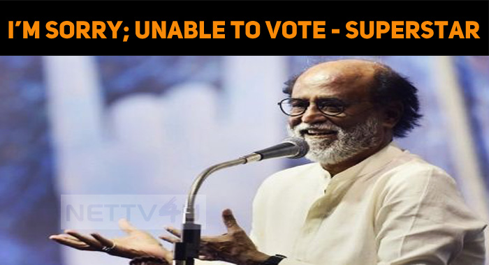 Superstar Unable To Vote For Nadigar Sangam Ele..