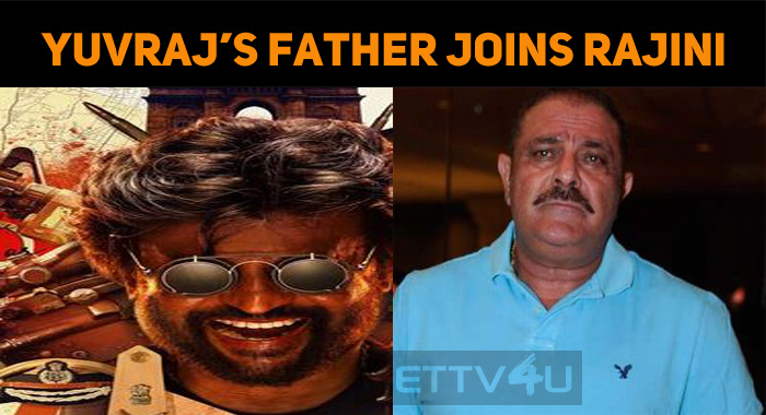 Yuvraj Singh's Father Joins Superstar's Darbar!