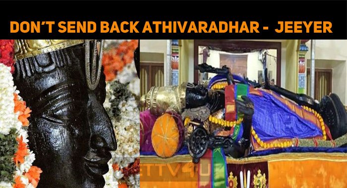 Don't Send Back Athivaradhar - Sadagopa Ramanuj..