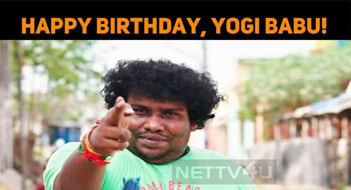 Happy Birthday, Yogi Babu!