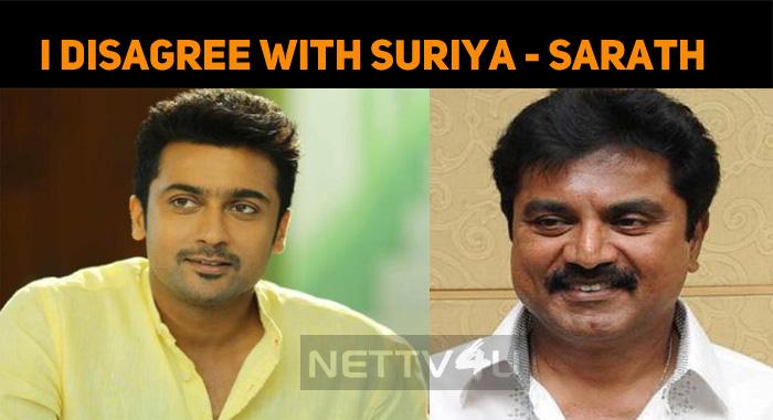 I Disagree With Suriya - Sarathkumar