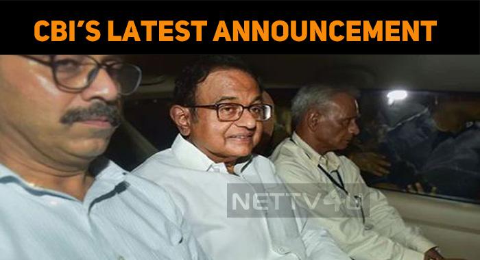 CBI's Official Announcement Regarding Chidambar..
