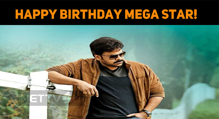 Happy Birthday, Chiranjeevi Garu!