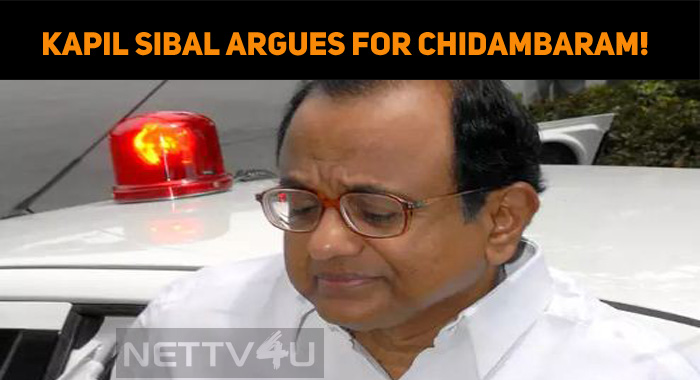 Kapil Sibal Argues For Chidambaram!