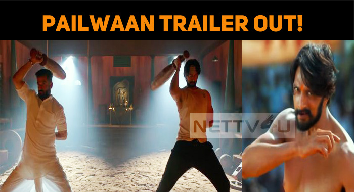 Pailwaan Trailer Is Out!