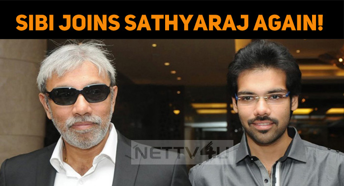 Sibi Joins Sathyaraj, Once Again!
