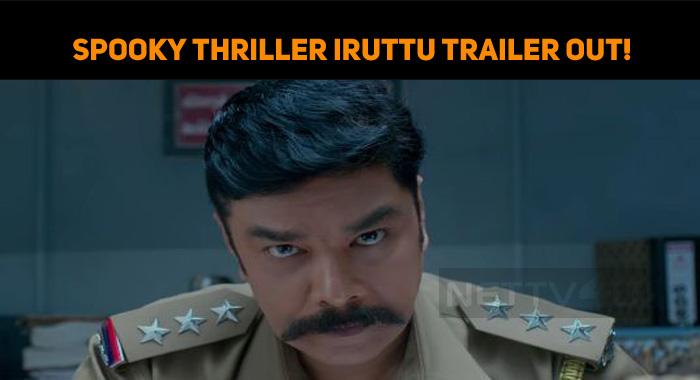 Spooky Thriller Iruttu Trailer Out!