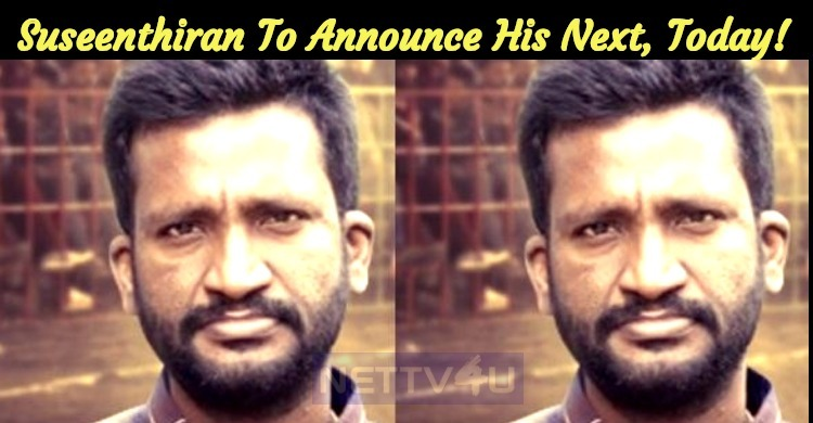 Director Suseenthiran To Announce His Next, Today!