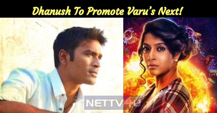 Dhanush To Promote Varu's Next!