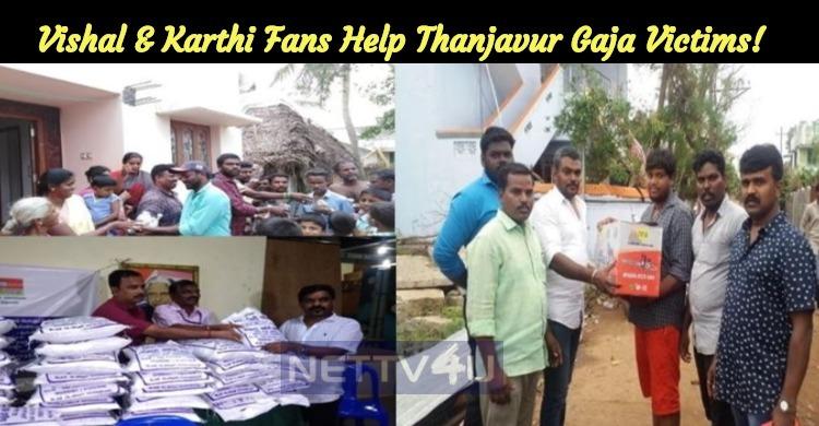 Vishal And Karthi Fan Club Help Thanjavur Gaja ..