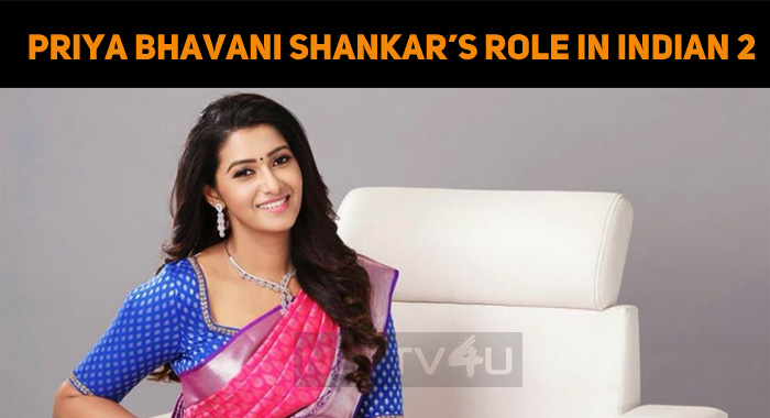 Priya Bhavani Shankar's Role In Indian 2 Is Out..