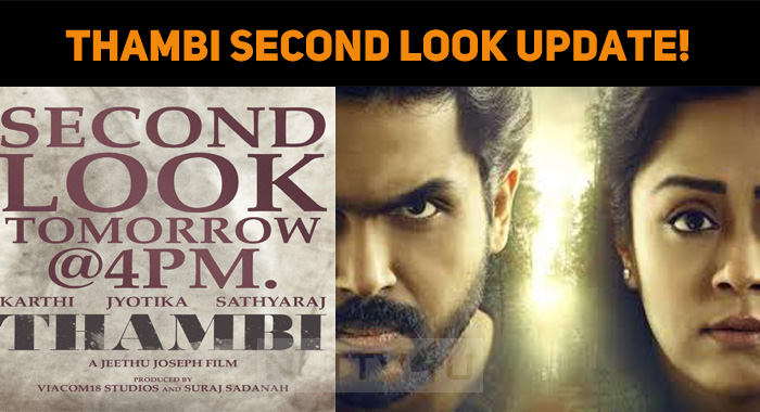 Thambi Second Look Update!