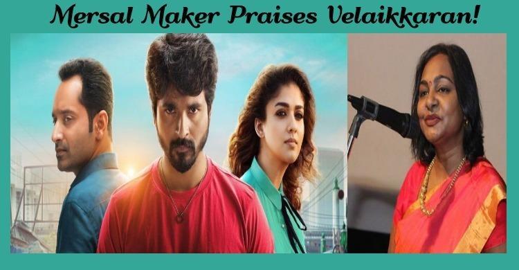Mersal Maker Praises Velaikkaran!