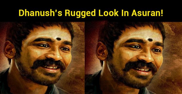 Dhanush's Rugged Look In Asuran!