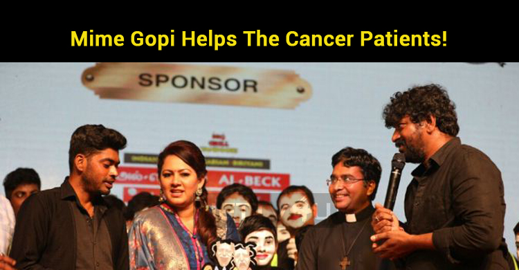Mime Gopi Helps The Cancer Patients!