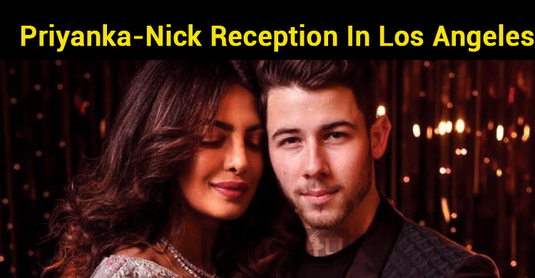 Priyanka And Nick To Have A Grand Reception In Los Angeles!