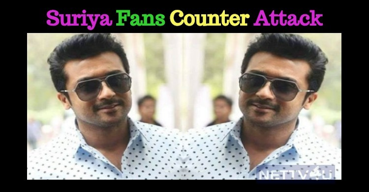 Suriya Fans Counter Attacked With Sensible Words!
