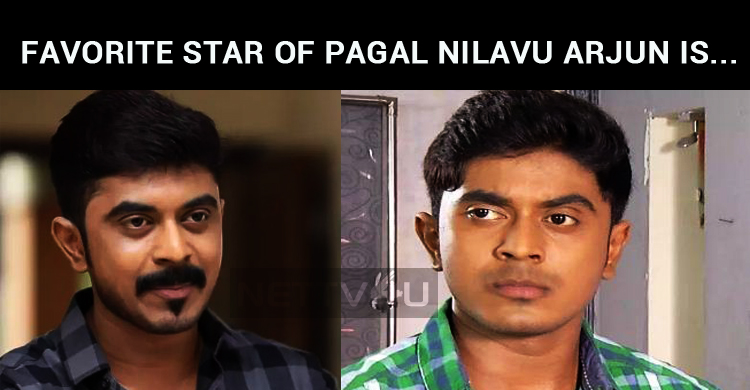 Do You Know Who Is The Favorite Star Of Pagal Nilavu Arjun?