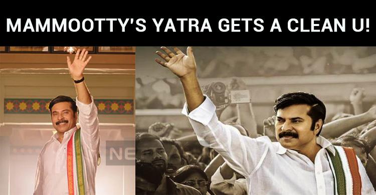 Mammootty's Yatra Gets A Clean U!