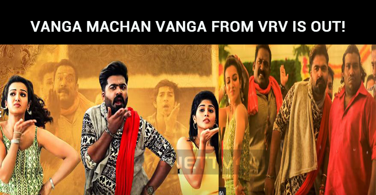 Vanga Machan Second Single From VRV Is Out!