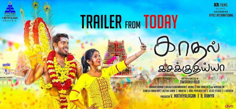 Kadhal Kasakkudhaiya Trailer To Be Released Tod..