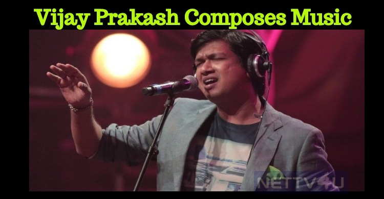 Vijay Prakash Becomes A Music Director!