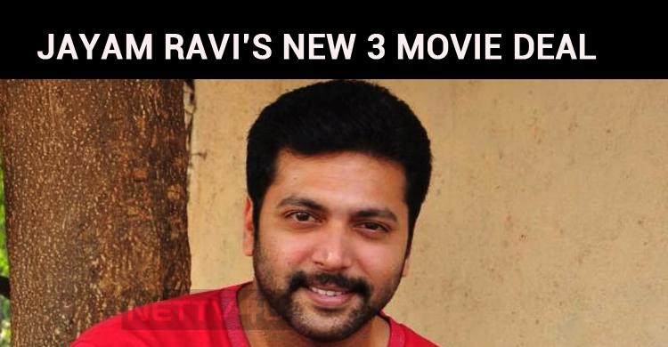 Jayam Ravi's New 3 Movie Deal Surprises!