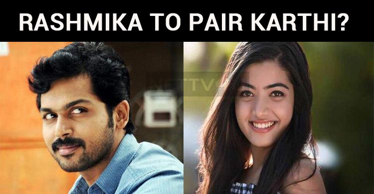 Rashmika To Pair Karthi?