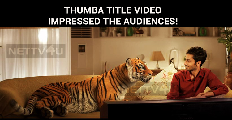 Thumba Title Video Impressed The Audiences!