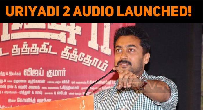Uriyadi 2 Audio Launched!