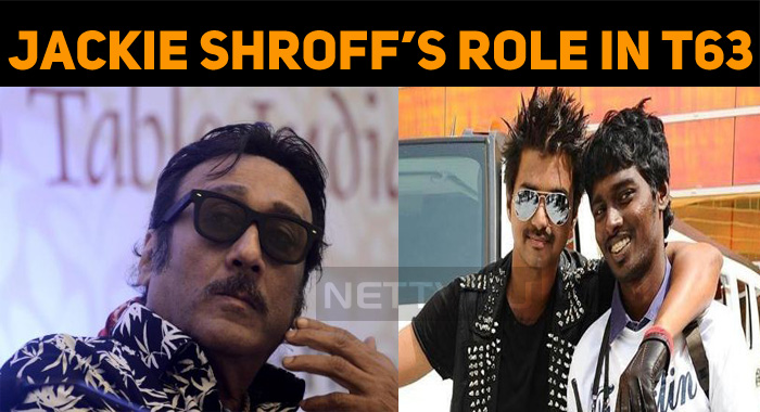 Jackie Shroff's Role In Thalapathy 63!