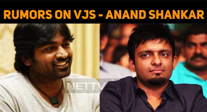 Vijay Sethupathi Gives A Nod To Anand Shankar?