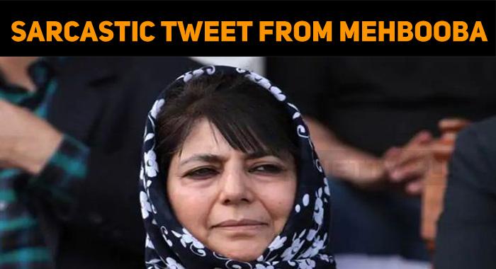 Mehbooba Mufti's Sarcastic Tweet Goes Viral!
